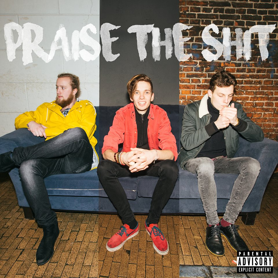 PRAISE THE SHIT